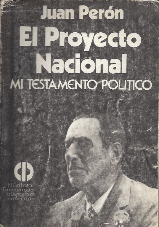 Perón, Mi Testamento Político, Proyecto Nacional